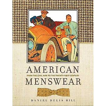 American Menswear - From the Civil War to the Twenty-first Century by