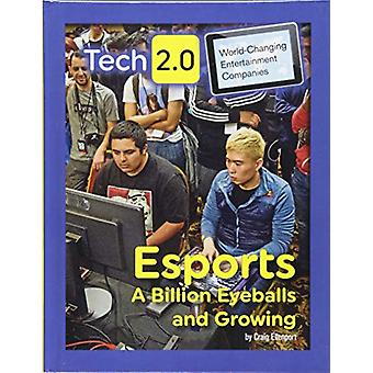 Tech 2.0 World-Changing Entertainment Companies - Esports A Billion Ey
