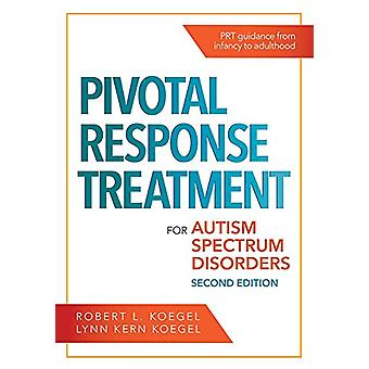 Pivotal Response Treatment for Autism Spectrum Disorders by Robert L.