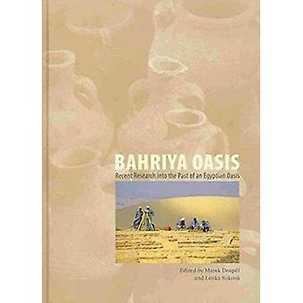 Bahriya Oasis - Recent Research into the Past of an Egyptian Oasis by