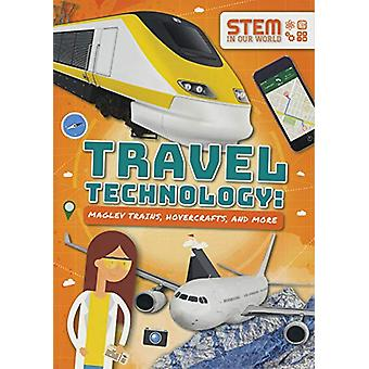 Travel Technology - Maglev Trains - Hovercraft and More by John Wood -