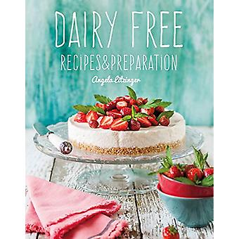 Dairy Free - Recipes & Preparation by Angela Litzinger - 978178755