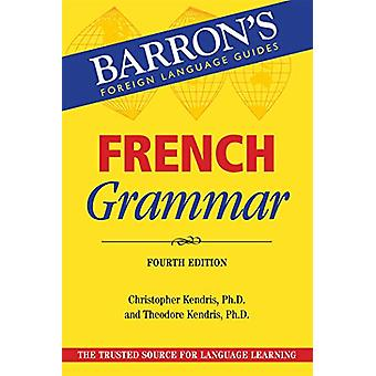 French Grammar by Christopher Kendris - 9781438011653 Book