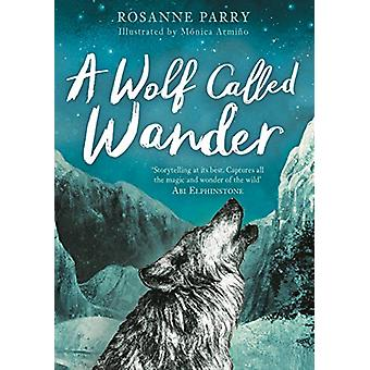 A Wolf Called Wander by Rosanne Parry - 9781783447909 Book