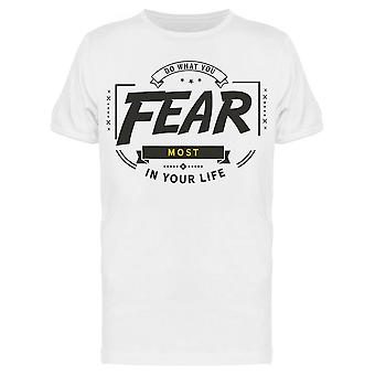 Do What You Fear Tee Men's -Image by Shutterstock