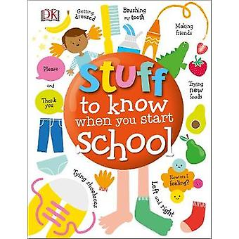 Stuff to Know When You Start School by DK - 9780241316184 Book