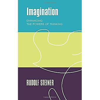 Fantasi - Förbättra befogenheter tänkande av Rudolf Steiner - 978
