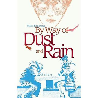 By Way of Dust and Rain by Mark Fitzgerald - 9781788640640 Book