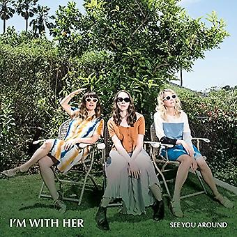 I'm with Her - See You Around [CD] USA import