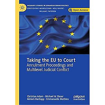 Taking the EU to Court: Annulment Proceedings and Multilevel Judicial Conflict� (Palgrave Studies in European Union Politics)