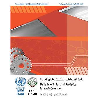 Bulletin of Industrial Statistics for Arab Countries - Tenth Issue (English/Arabic Edition) (Bulletin of Industrial Statistics in the Arab Region)