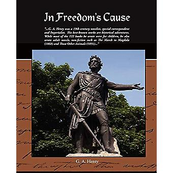 In Freedom's Cause by G a Henty - 9781438511375 Book