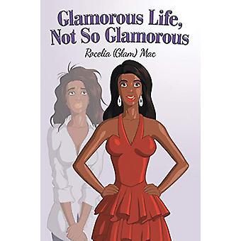 Glamorous Life - Not So Glamorous by Rocelia (Glam) Mac - 97814834775