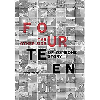 Fourteen - The Other Side of Someone Story by Totus Wright - 978154340