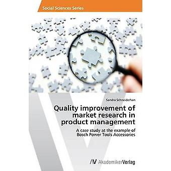 Quality Improvement of Market Research in Product Management by Schne