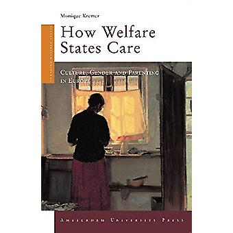 How Welfare States Care - Culture - Gender and Parenting in Europe by