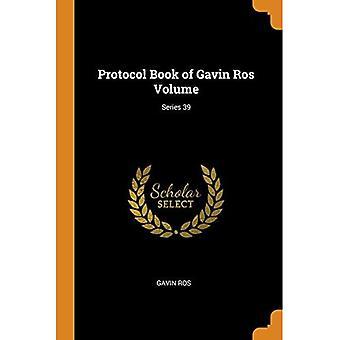 Protocol Book of Gavin Ros� Volume; Series 39