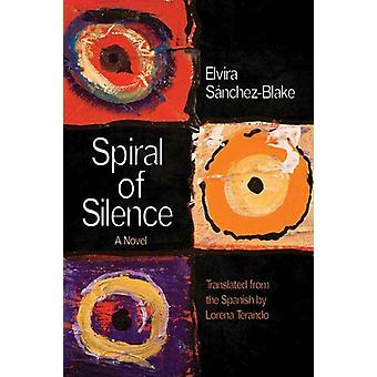 Spiral of Silence by Elvira SanchezBlake