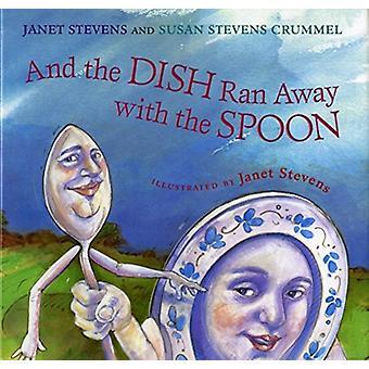 Och rätten sprang iväg med skeden av Janet Stevens & StevensSusan Stevens Crummel & Crummel