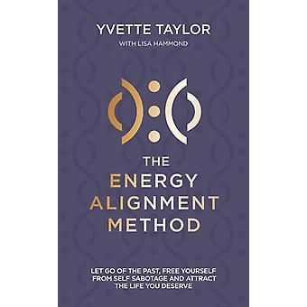 The Energy Alignment Method by Yvette Taylor