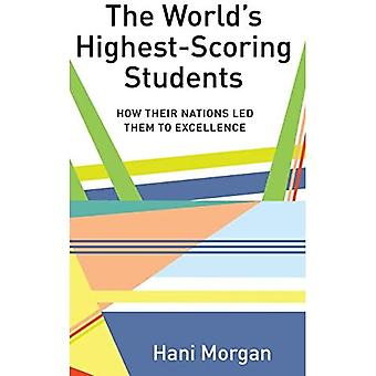 The World's Highest-Scoring Students: How Their Nations� Led Them to Excellence (Global Studies in Education)