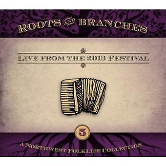 Roots & Branches - Vol. 5-Roots & Branches: Live From the 2013 Northw [CD] USA import