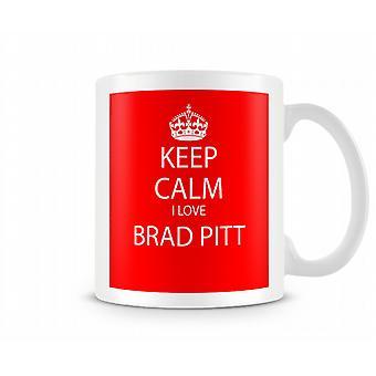 Blijf kalm Ik houd van Brad Pitt Gedrukte Mok