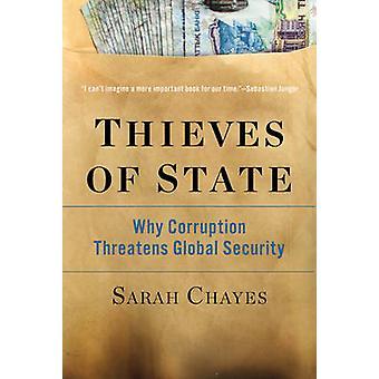 Ladrones del estado - por qué la corrupción amenaza la seguridad Global por Sarah C