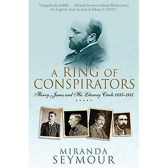Un anello di cospiratori - Henry James e il suo circolo letterario - 1895-19