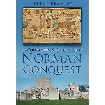 Ein Begleiter & Führer zur normannischen Eroberung von Peter Bramley - 978