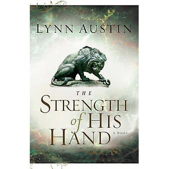 Styrken på hånden av Lynn Austin - 9780764229916 bok