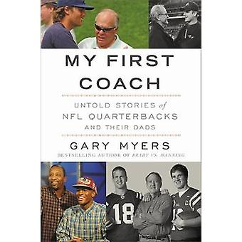 My First Coach - Inspiring Stories of NFL Quarterbacks and Their Dads