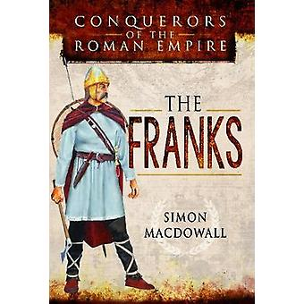 Conquerors of the Roman Empire - The Franks by Conquerors of the Roman