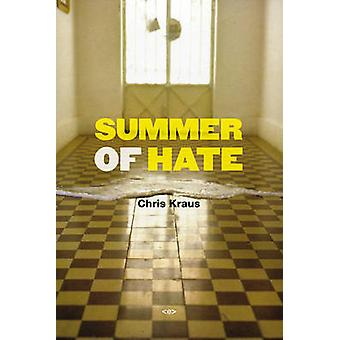 Summer of Hate by Chris Kraus - 9781584351139 Book