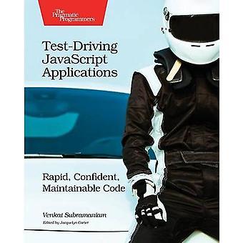 Test-Driving JavaScript Applications - Rapid - Confident - Maintainabl