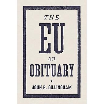 EU - en nekrolog av John R. Gilllingham - 9781784784218 bok
