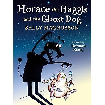 Horace Haggis och Ghost hunden av Sally Magnusson - Norman sten