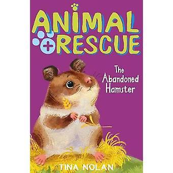 Le Hamster abandonné par Tina Nolan - livre 9781847157898