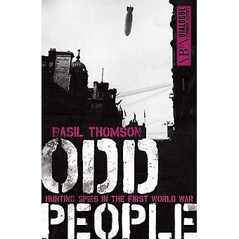 Odd People - Hunting Spies in the First World War by Basil Thomson - 9