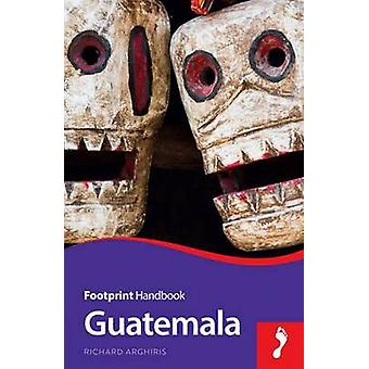 Guatemala (2nd Revised edition) by Richard Arghiris - Claire Boobbyer