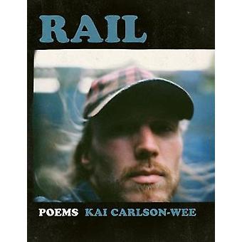 Rail by Kai Carlson-Wee - 9781942683582 Book