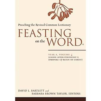 Feasting on the Word - Season After Pentecost 2 (Propers 17-Reign of C