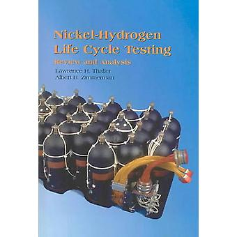 Nickel Hydrogen Life Testing - Review and Analysis by Lawrence H. Thal