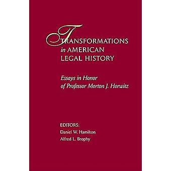 Transformaties in Amerikaanse rechtsgeschiedenis - Essays in Honor of Profess