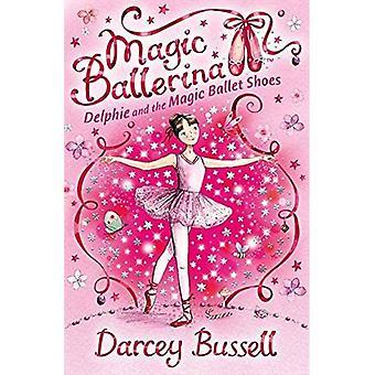 Delphie et les chaussures de Ballet magique (Magic ballerine)