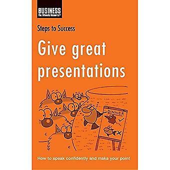 Anna suuria esityksiä: Miten itsevarmoja ja tee kohta (vaiheet menestykseen)