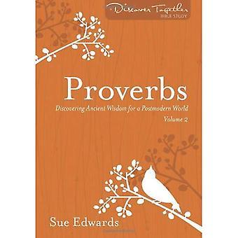 Proverbi, Volume 2: Alla scoperta di saggezza antica per un mondo postmoderno (scoprire insieme studi biblici)