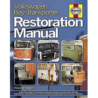 Baai van de Volkswagen Transporter restauratie handleiding (restauratie handboeken) (Haynes restauratie handleidingen)