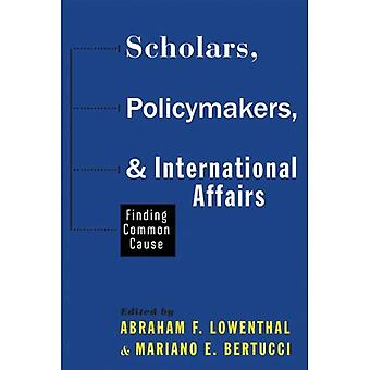 Scholars, Policymakers, and International Affairs: Finding Common Cause