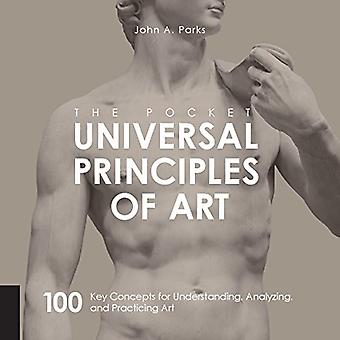 The Pocket Universal Principles of Art: 100 Key� Concepts for Understanding,� Analyzing, and Practicing Art